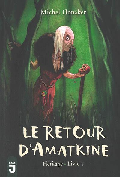 Héritage. Vol. 1. Le retour d'Amatkine