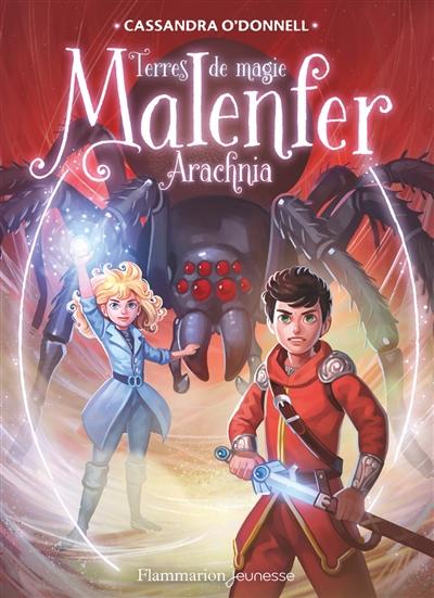 Malenfer : terres de magie. Vol. 6. Arachnia