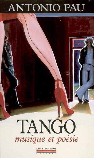 Tango : musique et poésie | Pau, Antonio (1953-....). Auteur
