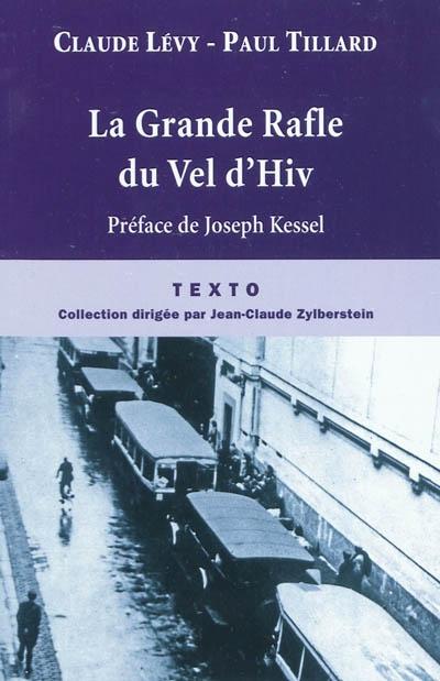 La grande rafle du Vel d'Hiv' : 16 juillet 1942 / Paul Tillard, Claude Lévy   Tillard, Paul (1914-1966). Auteur