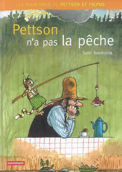 Pettson n'a pas la pêche / Sven Nordqvist   NORDQVIST, Sven. Auteur