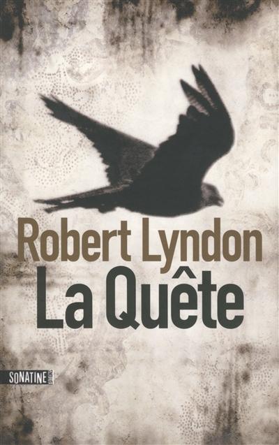 La quête / Robert Lyndon | Lyndon, Robert. Auteur