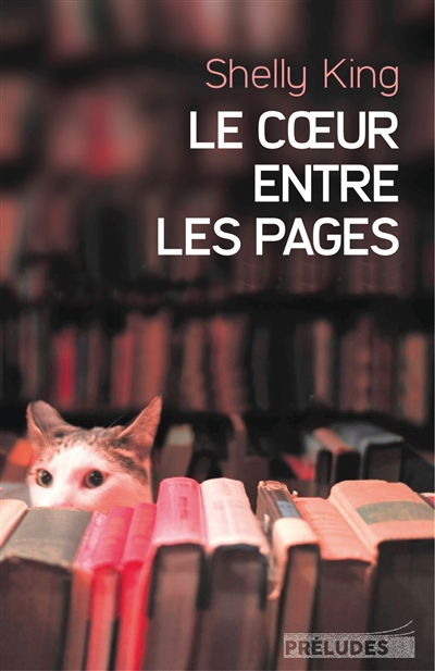 Le coeur entre les pages | King, Shelly. Auteur