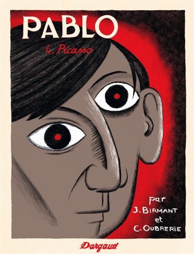 Pablo Tome04 : Picasso   Birmant, Julie, auteur