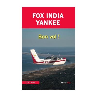 Fox india yankee : bon vol !