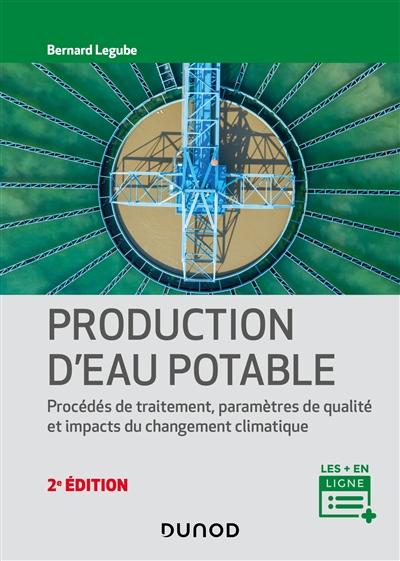 Production d'eau potable : procédés de traitement, paramètres de qualité, impacts du changement climatique