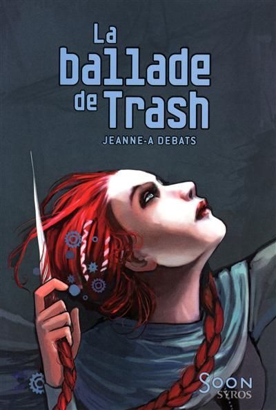 La ballade de Trash   Debats, Jeanne-A (1965-....). Auteur