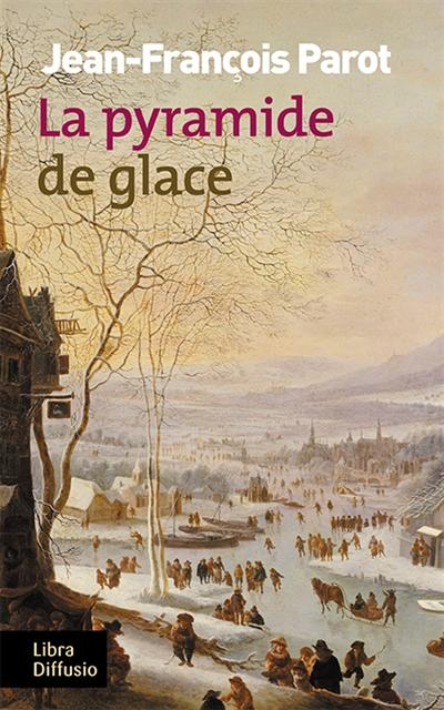 Les-enquêtes-de-Nicolas-Le-Floch,-commissaire-au-Châtelet-:-La-pyramide-de-glace