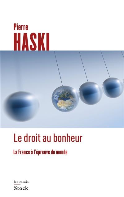 Le droit au bonheur : la France à l'épreuve du monde