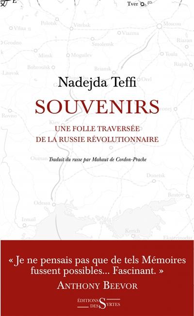 Souvenirs : une folle traversée de la Russie révolutionnaire | Tèffi, Nadezda Aleksandrovna. Auteur