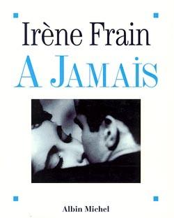 A jamais / Irène Frain | Frain, Irène (1950-....). Auteur