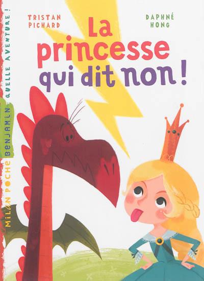 La princesse qui dit non !   Pichard, Tristan (19..). Auteur