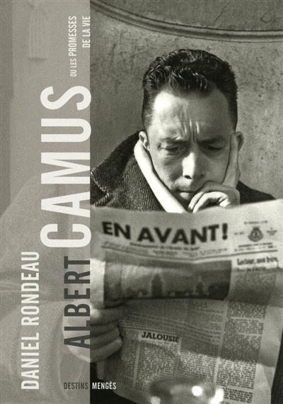 Albert Camus ou Les promesses de la vie | Rondeau, Daniel (1948-....). Auteur