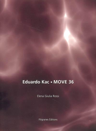 Eduardo Kac : Move 36 | Rossi, Elena Giulia