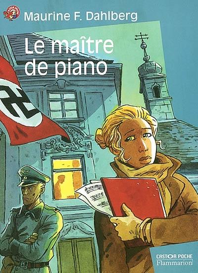 Le maître de piano / Maurine F. Dahlberg | Dahlberg, Maurine F. (1951-....). Auteur