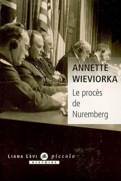 Le procès de Nuremberg / Annette Wieviorka | Wieviorka, Annette (1948-....). Auteur