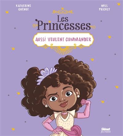 Les princesses aussi veulent commander