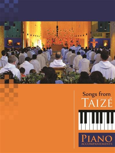 Chants de Taizé : accompagnements pour piano. Songs from Taizé : piano accompaniments