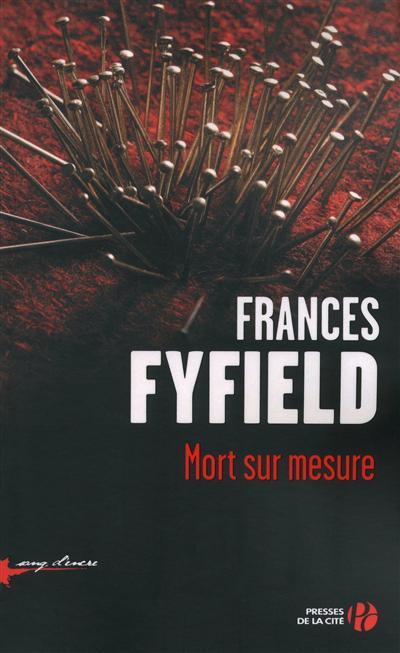 Mort sur mesure : roman / France Fyfield | Fyfield, Frances (1948-....). Auteur