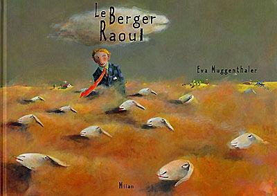 Le berger Raoul / Eva Muggenthaler   Muggenthaler, Eva (1971-....). Auteur