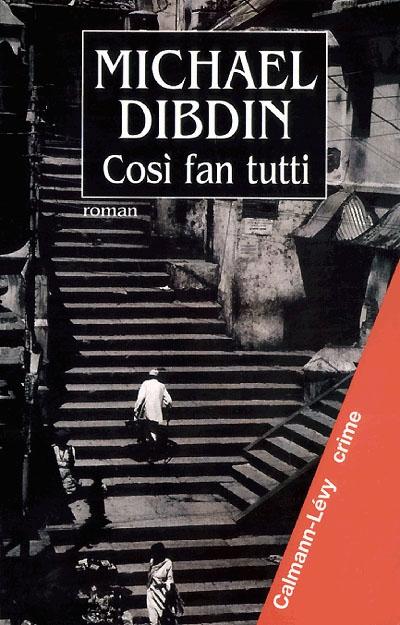 Cosi fan tutti : roman / Michael Dibdin | Dibdin, Michael (1947-2007). Auteur