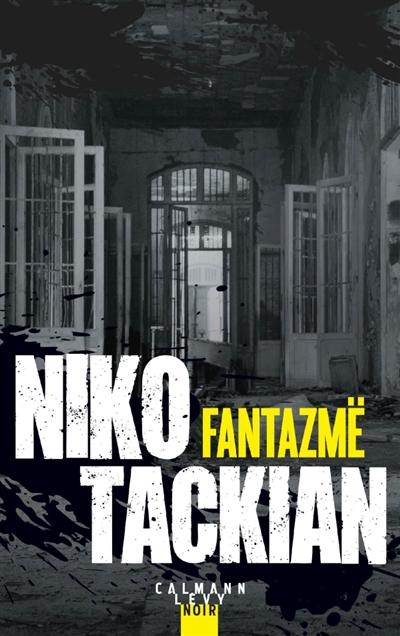 Fantazmë | Tackian, Nicolas (1973-....). Auteur
