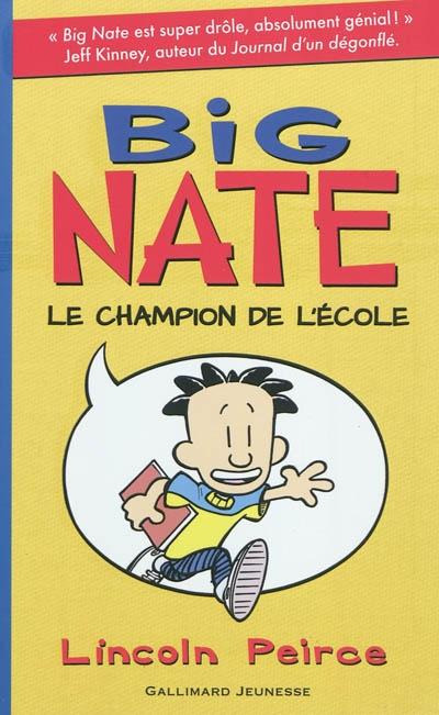 Big Nate : le champion de l'école / Lincoln Peirce | Peirce, Lincoln. Auteur