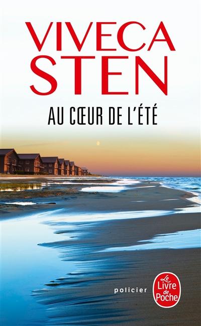 Au coeur de l'été : roman / Viveca Sten | Sten, Viveca. Auteur