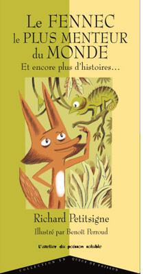 Le Fennec le plus menteur du monde : Et encore plus d'histoires... / Richard Petitsigne  
