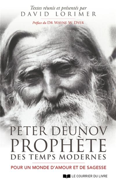 Peter Deunov, prophète des temps modernes : pour un monde d'amour et de sagesse