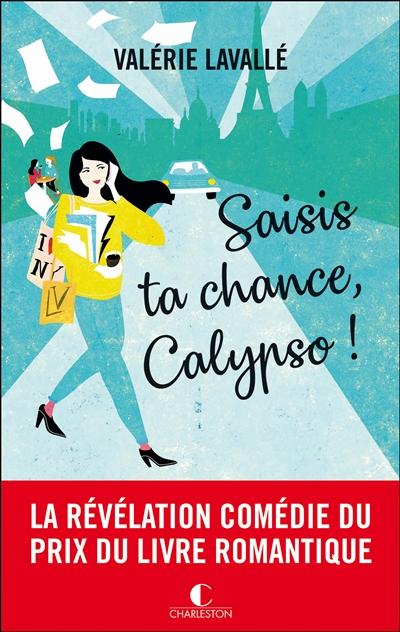 Saisis ta chance, Calypso ! | Lavallé, Valérie. Auteur