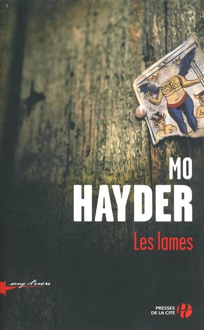 Les lames : roman / Mo Hayder | Hayder, Mo (1962?-....). Auteur