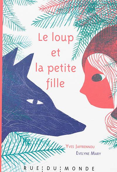 Le Loup et la petite fille | Jaffrennou, Yves (1936-....)