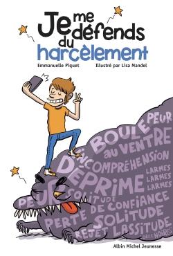 Je me défends du harcèlement / Emmanuelle Piquet | Piquet, Emmanuelle. Auteur