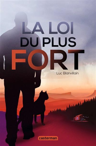loi du plus fort (La)   Blanvillain, Luc (1967-....). Auteur