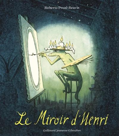 Le miroir d'Henri / Roberto Prual-Reavis | Prual-Reavis, Roberto. Auteur