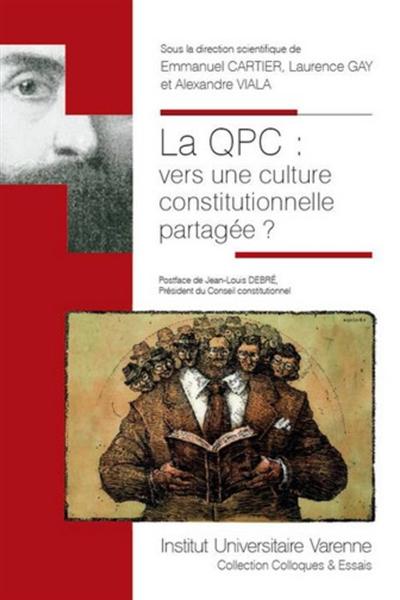 La QPC, vers une culture constitutionnelle partagée ?