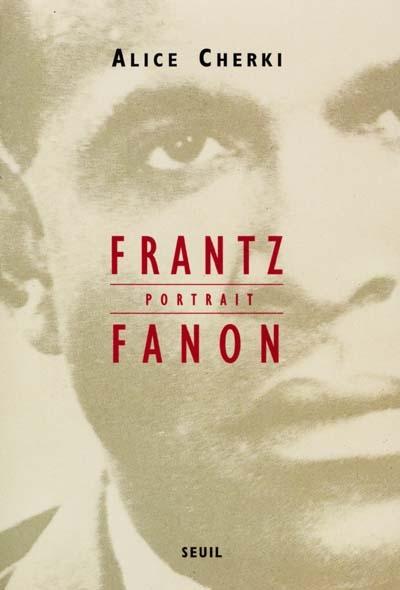 Frantz Fanon : portrait / Alice Cherki | Cherki, Alice (1935-....). Auteur