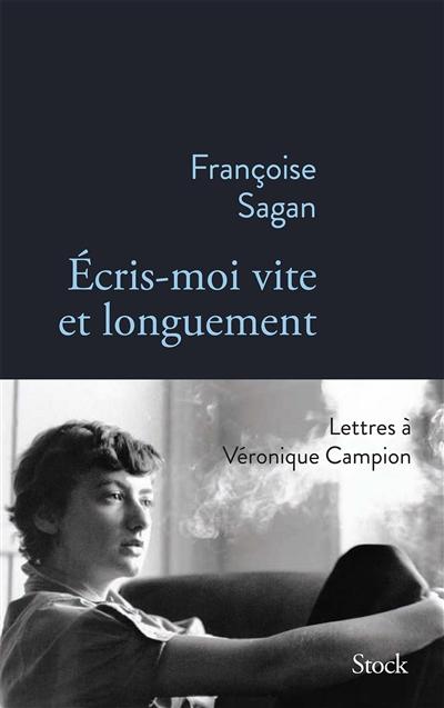 Ecris-moi vite et longuement : lettres à Véronique Campion