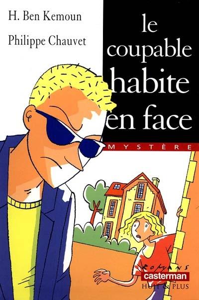 Le Coupable habite en face   Ben Kemoun, Hubert (1958-....)