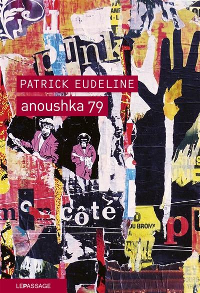 Anoushka 79 | Patrick Eudeline (1954-....). Auteur