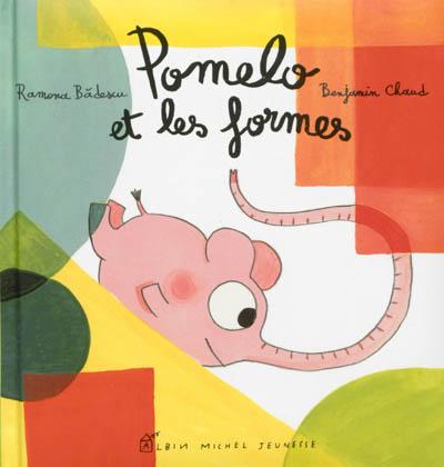 Pomelo et les formes / Ramona Badescu, Benjamin Chaud | Bàdescu, Ramona (1980-...). Auteur