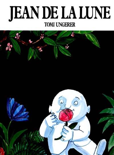 Jean de la lune / aut. et ill. Tomi Ungerer | Ungerer, Tomi. Auteur. Illustrateur
