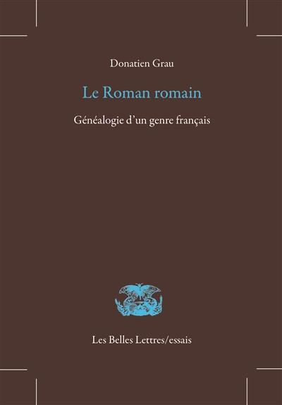 Le roman romain : généalogie d'un genre français