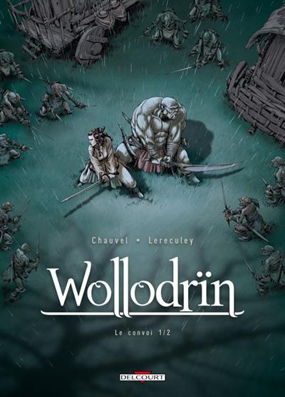 Wollodrïn. 3, Le convoi. 1 / scénario David Chauvel | Chauvel, David. Auteur