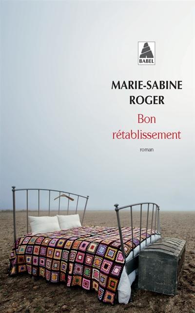 Bon rétablissement / Marie-Sabine Roger   Roger, Marie-Sabine (1957-...). Auteur