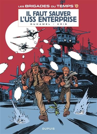 Les brigades du temps. Vol. 3. Il faut sauver l'USS enterprise