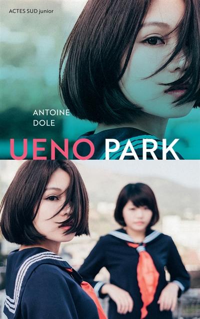 Ueno Park | Dole, Antoine (1981-....). Auteur