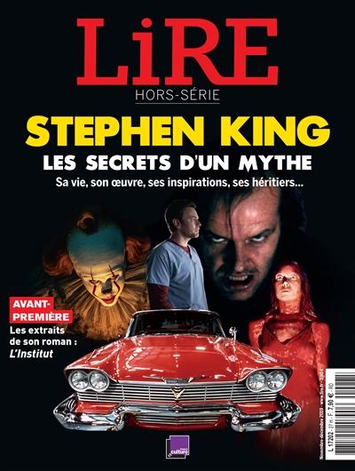 Lire, hors série. Stephen King : les secrets d'un mythe : sa vie, son oeuvre, ses inspirations, ses héritiers...