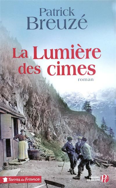 La lumière des cimes / Patrick Breuzé | Breuzé, Patrick (1953-....)